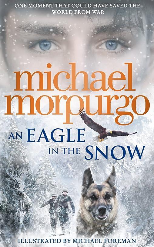 リーク意義敵意An Eagle in the Snow (English Edition)