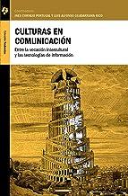 Culturas en comunicación: Entre la vocación intercultural y las tecnologías de información