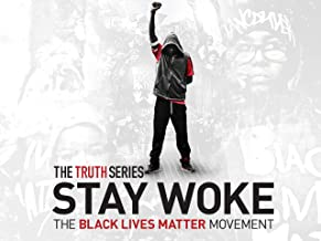 Stay Woke: The Black Lives Matter Movement Season 2016