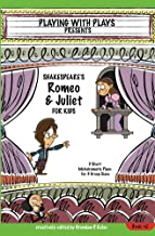 Shakespeare's Romeo & Juliet for Kids: 3 Short Melodramatic Plays for 3 Group Sizes (Playing With Plays Book 2)