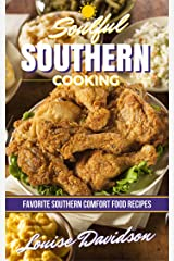 Soulful Southern Cooking: Favorite Southern Comfort Food Recipes Kindle Edition
