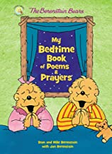 The Berenstain Bears My Bedtime Book of Poems and Prayers (Berenstain Bears/Living Lights)