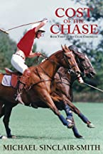 Cost of the Chase: An Historical British Fiction Saga of Canadian and American History, Foxhunting, and Sea Adventure (The Chase Chronicles Book 3)