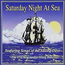 Saturday Night at Sea: Seafaring Songs of the Sailing Days