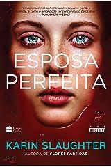 Esposa perfeita (Will Trent Livro 8) eBook Kindle