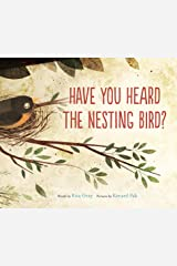 Have You Heard the Nesting Bird? Kindle Edition