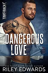 Dangerous Love (TAKEBACK Book 1) Kindle Edition