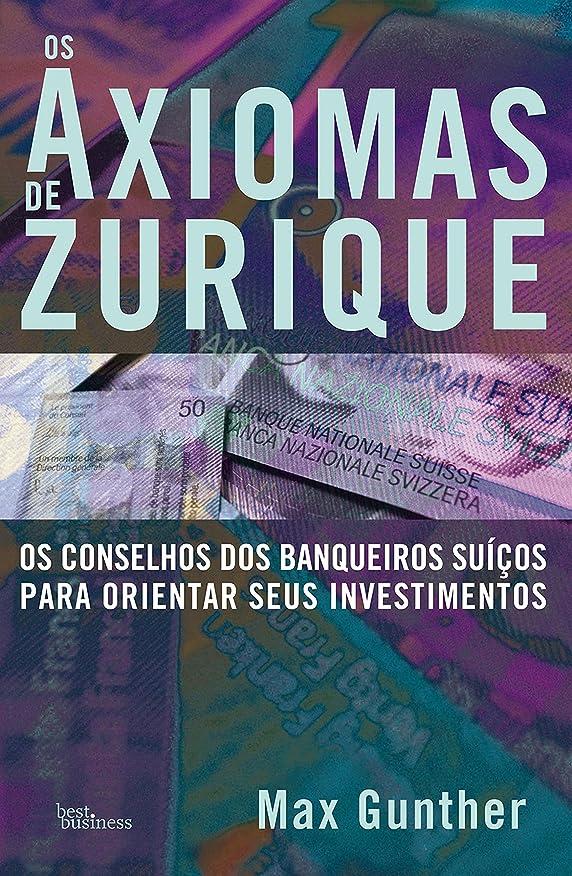 移民摘む大西洋Os Axiomas de Zurique (Portuguese Edition)