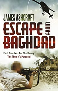 Escape from Baghdad: First Time Was For the Money, This Time It's Personal