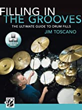 Filling in the Grooves: The Ultimate Guide to Drum Fills, Book & Online Video/Audio
