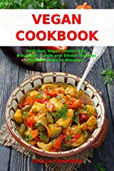 Vegan Cookbook: Delicious Vegan Gluten-free Breakfast, Lunch and Dinner Recipes You Can Make in Minutes!: Healthy Vegan Cooking and Living on a Budget (Vegan Gluten-free Diet Book 1) Kindle Edition