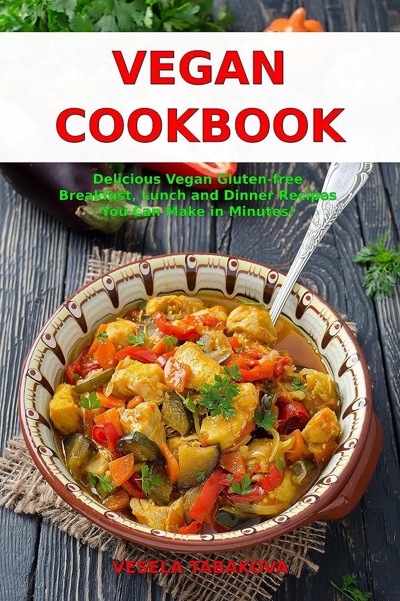 ほのか仕事野心Vegan Cookbook: Delicious Vegan Gluten-free Breakfast, Lunch and Dinner Recipes You Can Make in Minutes!: Healthy Vegan Cooking and Living on a Budget (Vegan Gluten-free Diet Book 1) (English Edition)
