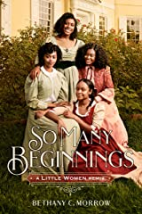 So Many Beginnings: A Little Women Remix (Remixed Classics Book 2) Kindle Edition