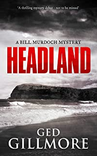 Headland: a small town mystery loaded with suspense (A Bill Murdoch Mystery Book 1)
