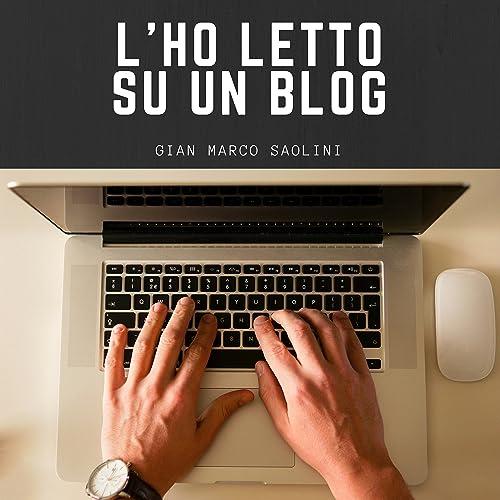 L Ho Letto.L Ho Letto Su Un Blog By Gian Marco Saolini On Amazon Music