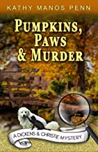 Pumpkins, Paws and Murder: A Cozy English Animal Mystery (A Dickens & Christie mystery Book 2)