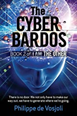 The CyberBardos: Book 2 of I AM the Other Kindle Edition