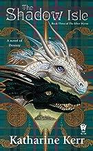 The Shadow Isle: Book Three of the Silver Wyrm (Deverry: Silver Wyrm)