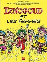 Iznogoud - tome 16 - Iznogoud et les femmes (BANDE DESSINEE) (French Edition)