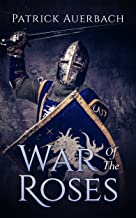 War Of The Roses: The Struggle for Supremacy