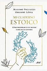 Mi cuaderno estoico: Cómo prosperar en un mundo fuera de tu control Edición Kindle