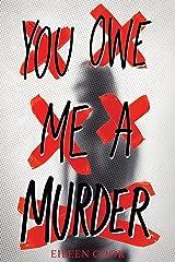 You Owe Me a Murder Kindle Edition