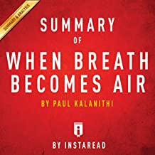 Summary of When Breath Becomes Air, by Paul Kalanithi | Includes Analysis