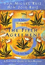 The Fifth Agreement: A Practical Guide to Self-Mastery (A Toltec Wisdom Book Book 3)