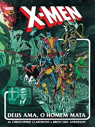 X-Men - Deus Ama, o Homem Mata - Volume 1