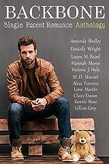 BACKBONE,: Single Parent finding love Anthology Kindle Edition