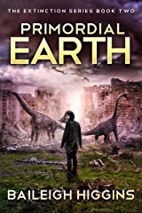 Primordial Earth: Book 2 (The Extinction Series - A Prehistoric, Post-Apocalyptic, Sci-Fi Thriller) Kindle Edition