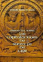 Nueva luz sobre las capitulaciones de Santa Fe de 1492 concertadas entre los Reyes Católicos y Cristóbal Colón: Estudio institucional y diplomático (Spanish Edition)
