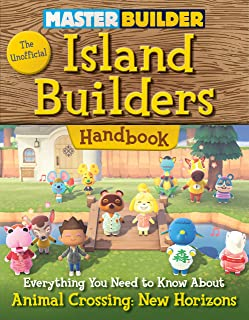 Master Builder: The Unofficial Island Builders Handbook: Everything You Need to Know About Animal Crossing: New Horizons