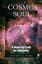The Cosmos of Soul: A Wake-Up Call For Humanity (Sirian Revelations)