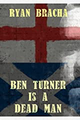 Ben Turner is a Dead Man (The Dead Man Trilogy Book 2) Kindle Edition