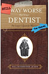 Still Way Worse Than Being a Dentist: (The Sequel) Kindle Edition