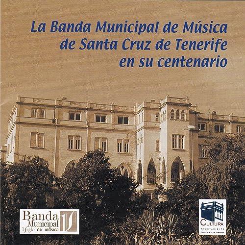 Desde el Teide al Orinoco de La Banda Municipal de Música de ...