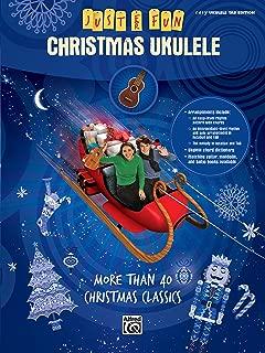 Just for Fun -- Christmas Ukulele: More Than 40 Christmas Classics