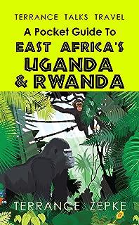 TERRANCE TALKS TRAVEL: A Pocket Guide to East Africa's Uganda & Rwanda