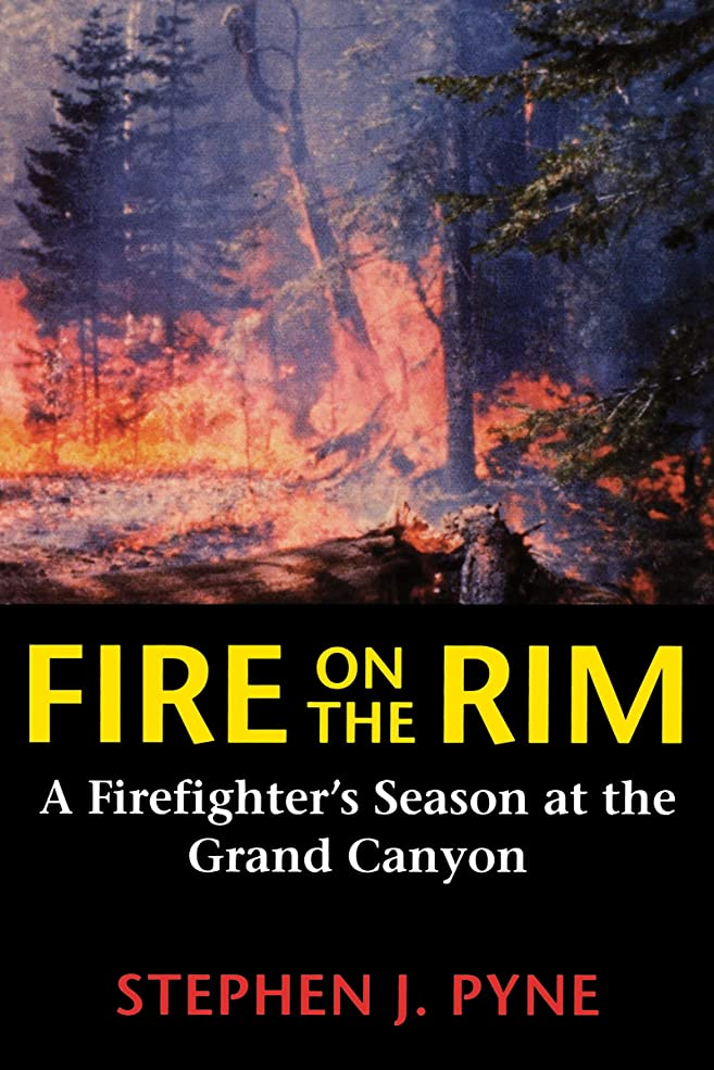 ポータル構造的ペインFire on the Rim: A Firefighter's Season at the Grand Canyon (English Edition)