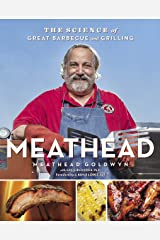 Meathead: The Science of Great Barbecue and Grilling Kindle Edition