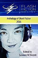 Flash Fiction Online 2016 Science Fiction Anthology: Volume I (Flash Fiction Online Anthologies) Kindle Edition