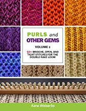 PURLS and OTHER GEMS (Volume 2): 50+ Brioche, Open, and Tight Stitches for the Double Rake Loom