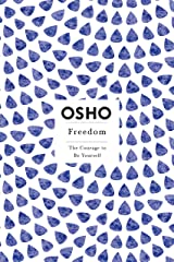 Freedom: The Courage to Be Yourself (Osho Insights for a New Way of Living) Kindle Edition