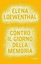 Contro il giorno della memoria (Italian Edition)