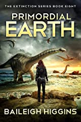 Primordial Earth: Book 8 (The Extinction Series - A Prehistoric, Post-Apocalyptic, Sci-Fi Thriller) Kindle Edition