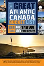 The Great Atlantic Canada Bucket List: One-of-a-Kind Travel Experiences (The Great Canadian Bucket List Book 4)