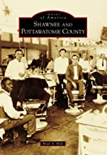 Shawnee and Pottawatomie County (Images of America)