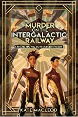 Murder on the Intergalactic Railway: A Ritchie and Fitz Sci-Fi Murder Mystery (The Ritchie and Fitz Sci-Fi Murder Mystery Series Book 1) Kindle Edition