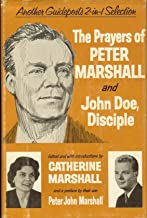 The Prayers of Peter Marshall/John Doe, Disciple (Guideposts 2-in-1 Selection)